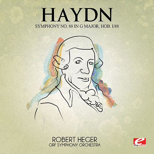 Haydn: Symphony No. 88 in G Major, Hob. I/88 (Digitally Remastered) by ORF Symphony Orchestra