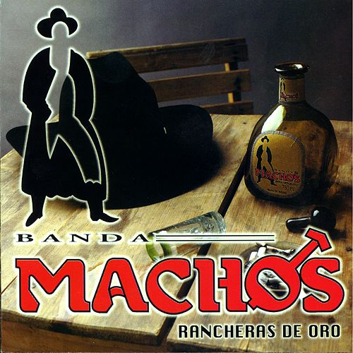Rancheras De Oro by Banda Machos