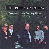 Carolina I'm Coming Home by Lou Reid