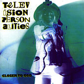 Closer To God by Television Personalities