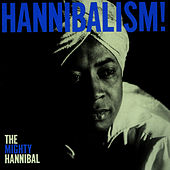 Hannibalism! by The Mighty Hannibal