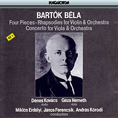Four Pieces for Orcheatra, Rhapsody Nos. 1 and 2, Concerto for Viola and Orchestra by Various Artists