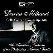 Darius Milhaud: Cello Concerto No. 1, Op. 136 by Bulgarian National Radio Symphony Orchestra