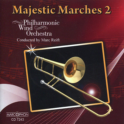 Majestic Marches 2 by Philharmonic Wind Orchestra