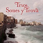 Trios, Sones y Trova by Various Artists