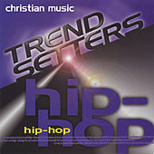 Christian Music Trendsetters - Hip Hop by Various Artists