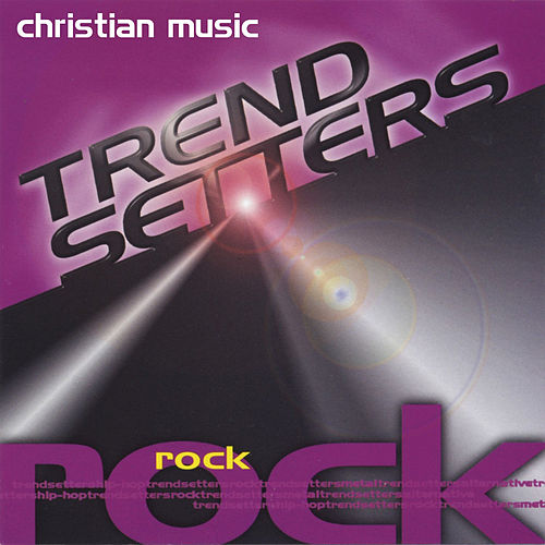 Christian Music Trendsetters - Rock by Various Artists