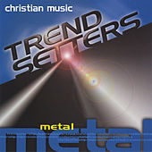Christian Music Trendsetters - Metal by Various Artists