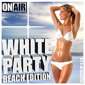 White Party (Beach Edition) Selected By A.C.K. by Various Artists