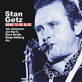 Born to Be Blue by Stan Getz