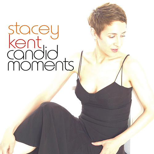 Candid Moments by Stacey Kent