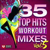 35 Top Hits, Vol. 5 - Workout Mixes (Unmixed Workout Music Ideal for Gym, Jogging, Running, Cycling, Cardio and Fitness) by Various Artists