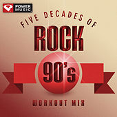 Five Decades of Rock 90's Workout Mix (60 Minute Non-Stop Workout Mix (130 BPM) ) by Various Artists