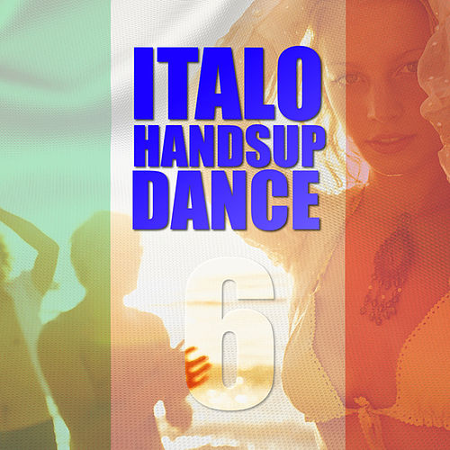 Italo Handsup & Dance, Vol. 06 by Various Artists