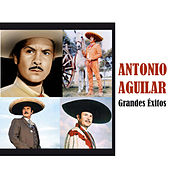 Grandes Éxitos by Antonio Aguilar