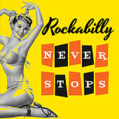Rockabilly Never Stops! by Various Artists
