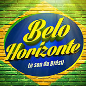 Belo Horizonte (Le son du Brésil) by Various Artists