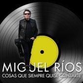 Cosas Que Siempre Quise Contarte (Versión Acústica) by Miguel Rios