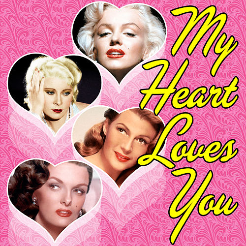 My Heart Loves You by Various Artists