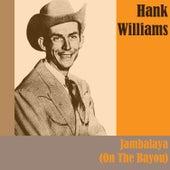 Jambalaya (On the Bayou) von Hank Williams