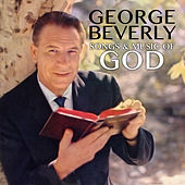 Songs & Music of God by George Beverly Shea