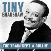 The Train Kept A'rollin' von Tiny Bradshaw