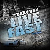 Live Fast (feat. Sinbad) by Baby Boy