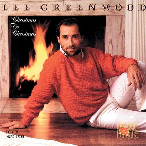 Christmas To Christmas by Lee Greenwood