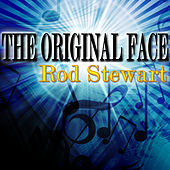 The Original Face by Rod Stewart