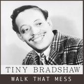 Walk That Mess von Tiny Bradshaw