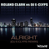 Roland Clark vs DJ E-Clyps (Alright) by Roland Clark