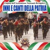 Inni e canti della patria - Fanfara dell'associazione nazionale bersaglieri by Fanfara dell'associazione nazionale Bersaglieri