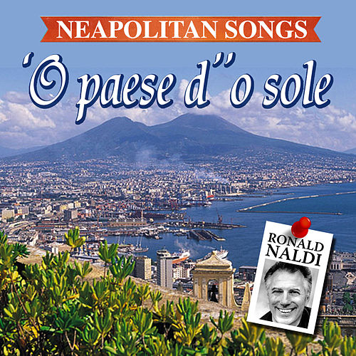 'O paese d' 'o sole - Neapolitan songs by Ronald Naldi
