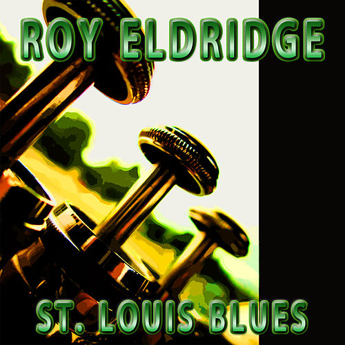 St. Louis Blues by Roy Eldridge