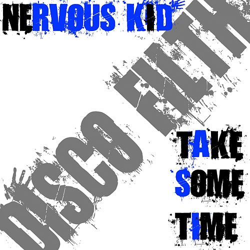 Take Some Time by Nervous Kid