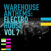 Warehouse Anthems: Electro House Vol. 7 - EP by Various Artists