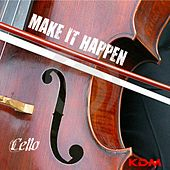 Make It Happen by Cello