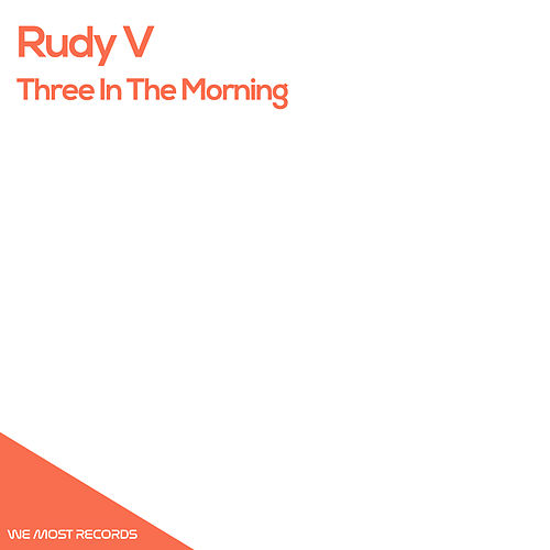 Three In The Morning by Rudy V