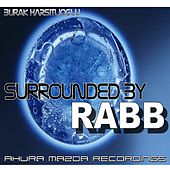 Surrounded By Rabb by Burak Harsitlioglu