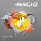 To The Moon & Back (Snatt & Vix vs. In Progress) by Snatt