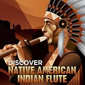 Discover - Native American Indian Flute by Various Artists