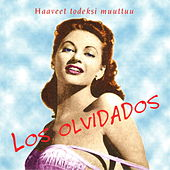 Haaveet todeksi muuttuu by Los Olvidados