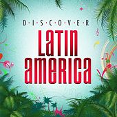 Discover Latin America by Various Artists