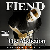 Addiction (Chopped & Screwed) by Fiend