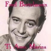 Ti amo, Marina by Fred Bertelmann