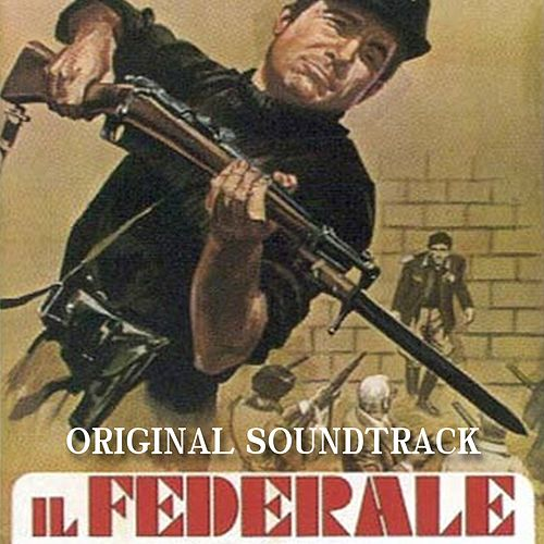 Il federale (From 'Il Federale' Original Soundtrack) by Ennio Morricone