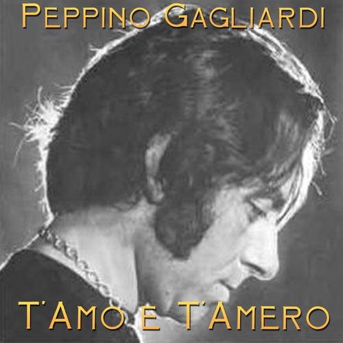 T'amo e t'amerò by Peppino Gagliardi