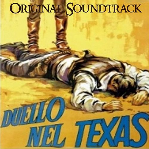 Duello nel Texas (Theme from 'Duello nel Texas' Original Soundtrack) by Ennio Morricone