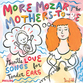 Mozart: More Mozart for Mothers To Be von Various Artists