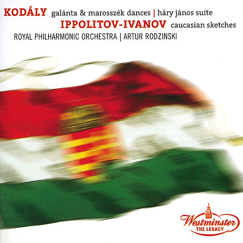 Kodaly: Dances of Galata, Dances of Marosszék, Háry János Suite / Ippolitov Ivanov: Caucasian Sketches by Royal Philharmonic Orchestra